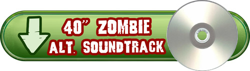 "40"" zombie Alternative Soundtrack"